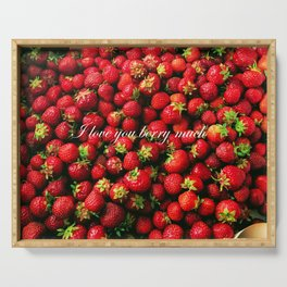 Love you berry much Serving Tray