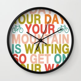 Today is your day copy Wall Clock