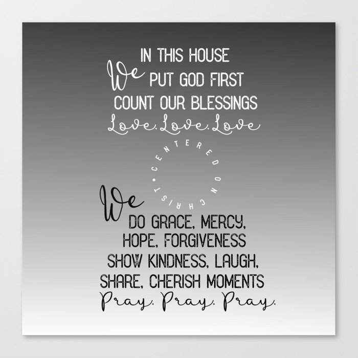 In This House We Put God First Count Our Blessings Quote Canvas