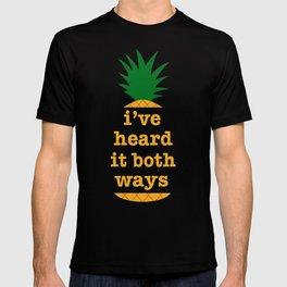 I've Heard It Both Ways T-shirt