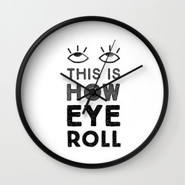 This is How Eye Roll Wall Clock