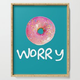 Doughnt Worry Serving Tray