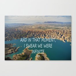 AND IN THAT MOMENT, I SWEAR WE WERE INFINITE ∞ Canvas Print