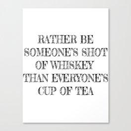 Someone's Shot of Whiskey Canvas Print