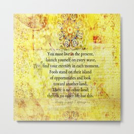 Live in the moment quote Henry David Thoreau Metal Print
