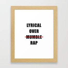 Lyrical Over Mumble Rap Framed Art Print