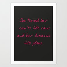 She turned her can'ts into cans, message to strong women. Inspiration typography, motivate, woman, Art Print