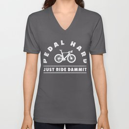 Pedal Hard Just Ride Dammit Bike Theme Cycling Gifts Unisex V-Neck
