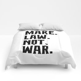 Make Law Not War Lawyer Judge Saying Comforters