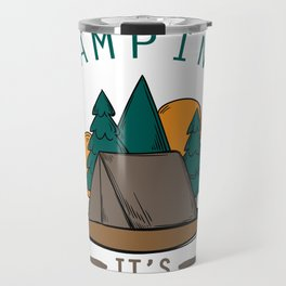 Camper Pun Camping It's In Tents Camp Out Travel Mug
