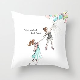Where You Lead Throw Pillow