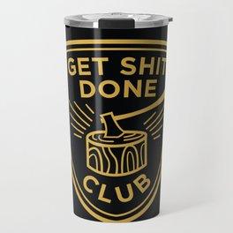 Get Sh*t Done Club Travel Mug