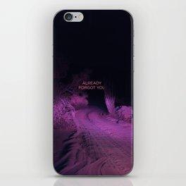 Already Forgot You iPhone Skin