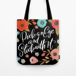 Pick an Eye and Stick With It Tote Bag