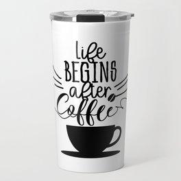 Life Begins After Coffee Travel Mug