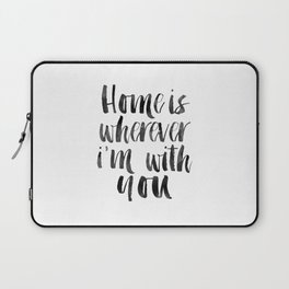 HOME SWEET HOME, Home Sign,Home Is Wherever I'm With You,It's So Good To Be Home,Home Decor Wall Art Laptop Sleeve