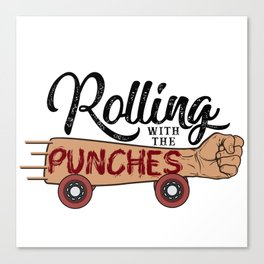 Rolling with the Punches Canvas Print