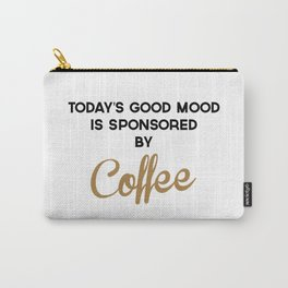 Today's Good Mood Funny Quote Carry-All Pouch