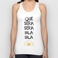 QUE SERA SERA BLA BLA - music lyric quote Unisex Tank Top
