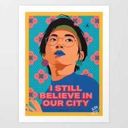 I still believe in our city 1 Art Print