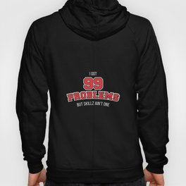 99 Problems Design Hoody