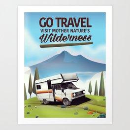Go Travel - Visit mother natures wilderness. Art Print