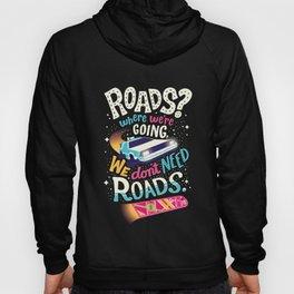 We Don't Need Roads Hoody