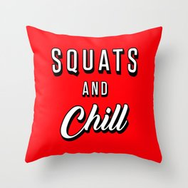 Squats And Chill Throw Pillow