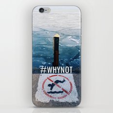 Why not iPhone Skin