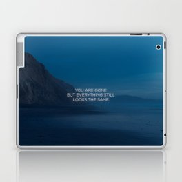 You Are Gone But Everything Still Looks The Same Laptop & iPad Skin