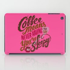 Coffee means never having to say you're sleepy. iPad Case