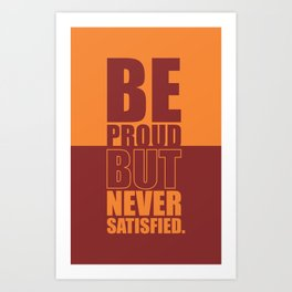 Lab No. 4 -  Be Proud But Never Satisfied Gym Motivational Quotes Poster Art Print