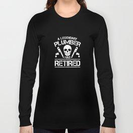 Retired Plumber Funny Plumbing Joke Pun Retirement Gift Long Sleeve T-shirt