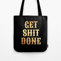 get shit done Tote Bags featuring Get Shit Done by Hurricane Kitty