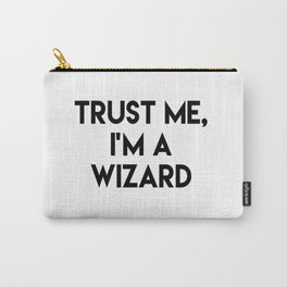 Trust me I'm a wizard Carry-All Pouch
