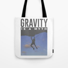 Gravity Is A Myth Rock Wall Climbing Tote Bag