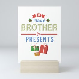 Will Trade Brother for Christmas Presents Holiday print Mini Art Print