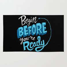 Begin Before You're Ready Rug