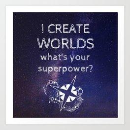 I Create Worlds (Starscape) Art Print