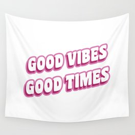 Good Vibes Good Times Wall Tapestry