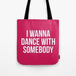 Dance With Somebody Music Quote Tote Bag