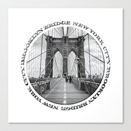 Brooklyn Bridge New York City (black & white with text) Canvas Print