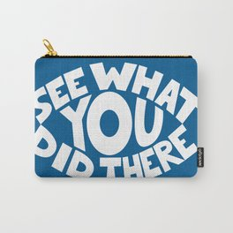 Eye See What You Did Carry-All Pouch