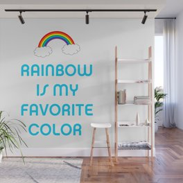 Rainbow is my favorite color Wall Mural