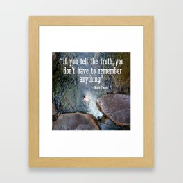 If you tell the truth Framed Art Print