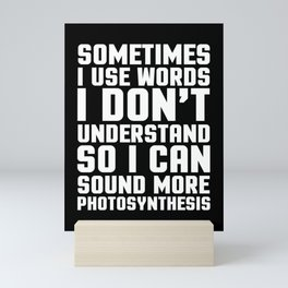 Words I Don't Understand Funny Quote Mini Art Print