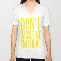 murray V-neck T-shirts featuring Don't Hassle Me I'm Local  |  Bill Murray by Silvio Ledbetter