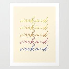 Weekend Art Print