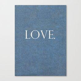 LOVE. On Denim. Canvas Print