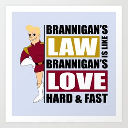 Brannigan's Law Art Print